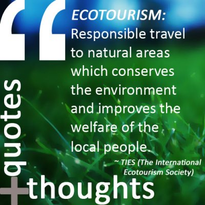 definition of ecotourism The definition: ecotourism is: responsible travel to natural areas that conserves the environment and improves the well-being of local people (ties, 1990) principles of ecotourism.